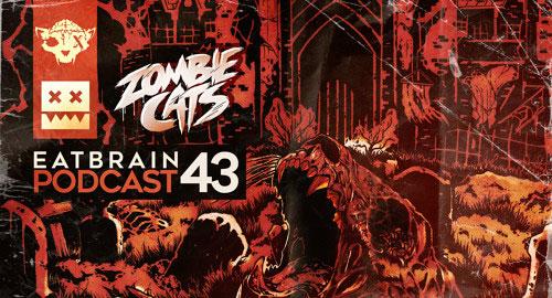 Zombie Cats - Eatbrain Podcast #43 [25.11.2016]
