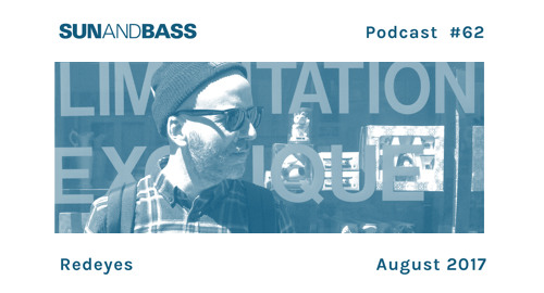 Redeyes - SUNANDBASS Podcast #62 [Aug.2017]