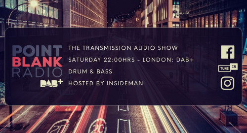 The Transmission Audio Show - Hosted by Insideman: Point Blank DAB+ London: 16th Oct 2021