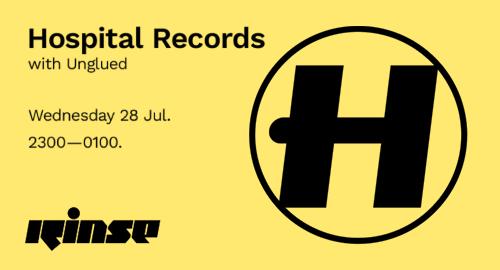 Unglued - Hospital Records # Rinse FM [28.07.2021]