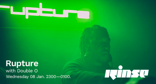 Double O - Rupture # Rinse FM [08.01.2020]