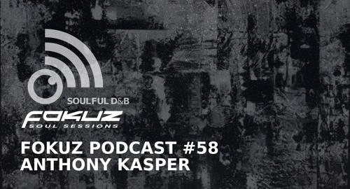 Anthony Kasper - Fokuz Podcast #58 [Jan.2019]