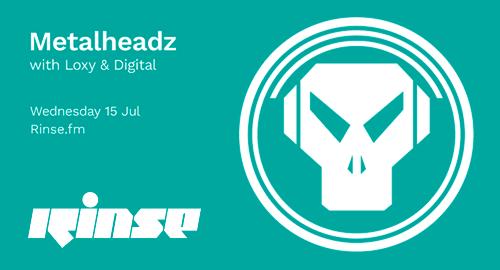 Loxy, Digital - Metalheadz # Rinse FM [15.07.2020]