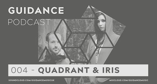 Quadrant & Iris - Guidance Podcast #004 [Aug.2019]