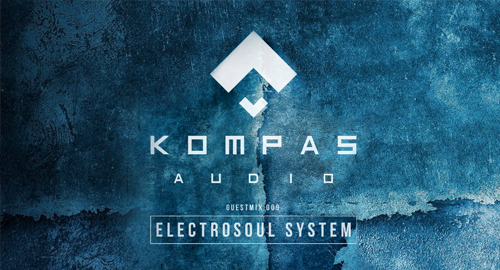 Electrosoul System - Kompas Audio #009 [May.2018]