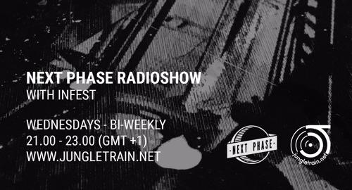 Infest - Next Phase Radioshow # Jungletrain [13.09.2017]