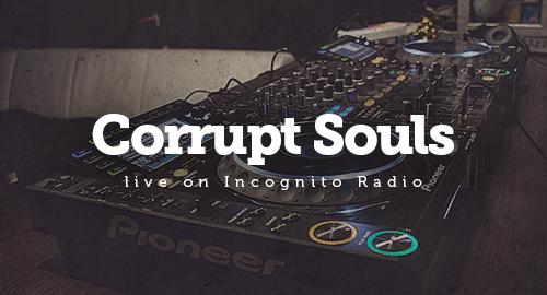 Corrupt Souls - Live on Incognito Radio [2004]
