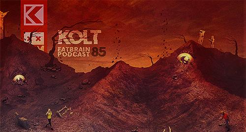 KOLT - EATBRAIN Podcast #085 [Feb.2019]