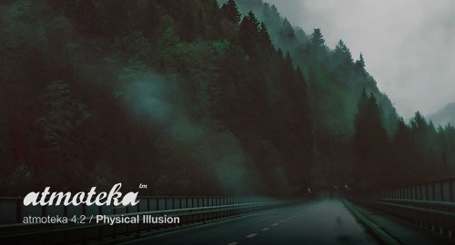 Physical Illusion - atmoteka 4.2 [March.2017]