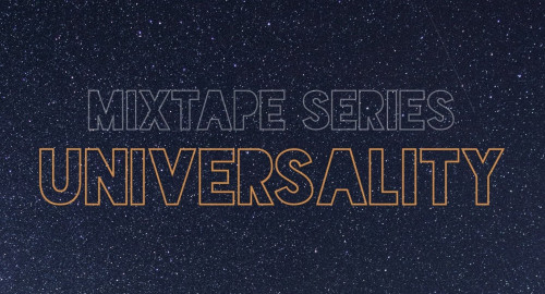 Mixtape Series: Universality