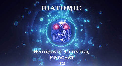 Diatomic - Hadronic Cluster Podcast #42 [March.2021]