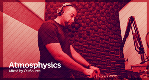 Atmosphysics - Mixed by OutSource [Feb.2017]