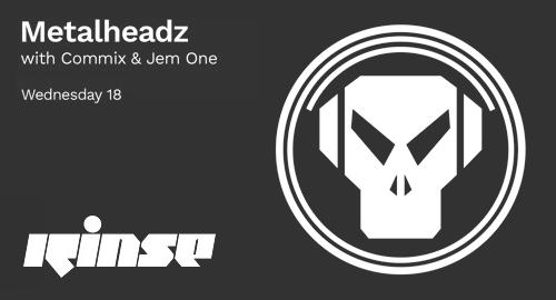 Commix & Jem One - Metalheadz # Rinse FM [18.11.2020]