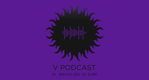 Bryan Gee, Sl8r - V Recordings Podcast #111 [May.2021]