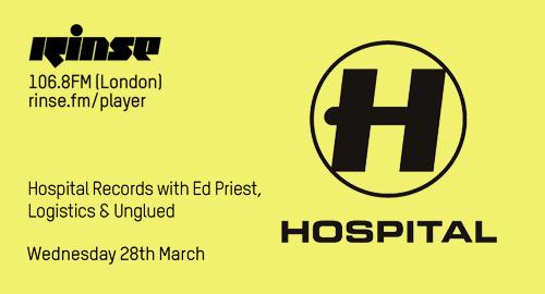 Ed Priest, Logistics & Unglued - Hospital # Rinse FM [28.03.2018]