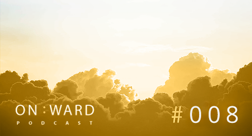 Jay Dubz - On:ward Podcast #008 [March.2019]