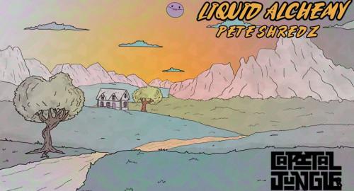 Liquid Alchemy-Pete Shredz