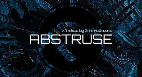 Abstruse v.7 mixed by Grim Hellhound [July.2020]