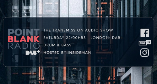 The Transmission Audio Show - Hosted by Insideman: Point Blank DAB+ London: 2nd Oct 2021