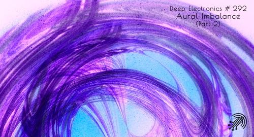 Aural Imbalance - Deep Electronics #292 [Sept.2020]
