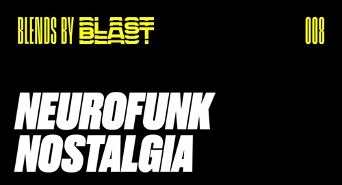 Blends By Blast 008 - Neurofunk Nostalgia
