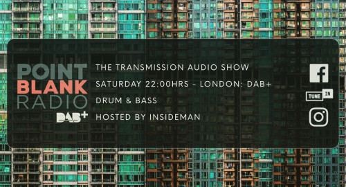 The Transmission Audio Show - Hosted by Insideman: Point Blank DAB+ London: 29th August 2021