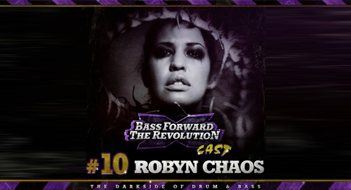 Robyn Chaos - Bass Forward The Revolution Cast #10 [April.2021]
