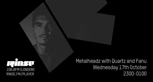 Quartz & Fanu - Metalheadz # RInse FM [17.10.2018]
