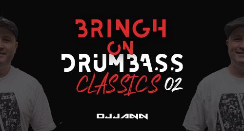 DJ JANN - BRINGH ON DRUMBASS CLASSICS #02