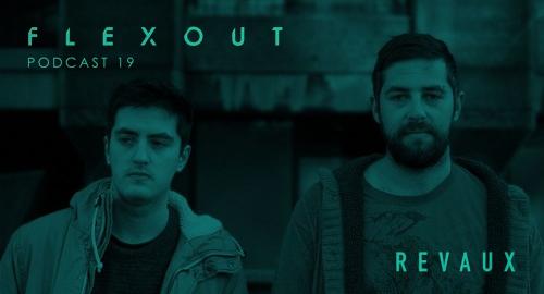 Revaux - Flexout Audio Podcast Vol.19 [Feb.2018]