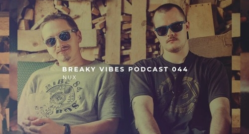 NUX - Breaky Vibes Podcast #044 [June.2021]