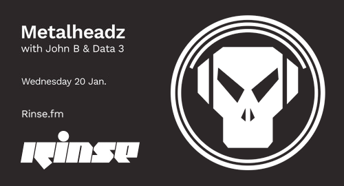 John B & Data 3 - Metalheadz # Rinse FM [20.01.2021]