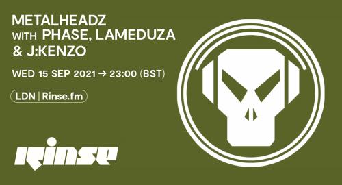 Phase, LaMeduza & J:Kenzo - Metalheadz # Rinse FM [15.09.2021]