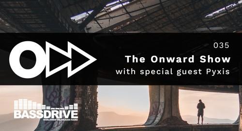 Jay Dubz, Pyxis - The Onward Show 035 # Bassdrive [June.2021]
