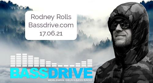 Rodney Rolls - Bassdrive.com - 17.06.21