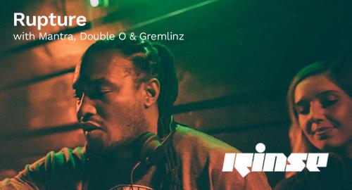 Mantra, Double O & Gremlinz - Rupture # Rinse FM [11.12.2019]