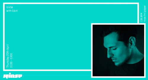Icicle & Ed:it - Rinse FM [21.04.2017]