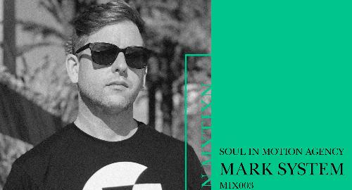 Mark System - Soul In Motion Agency Mix 003 [April.2021]