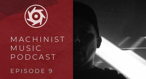 Cybin - Machinist Music Podcast EP9 [June.2021]