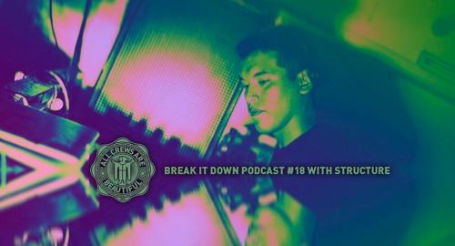 Structure - Break it Down Podcast #18 [Jan.2021]