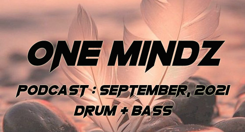 One Mindz Podcast #020 @ September, 2021
