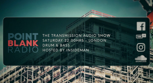 The Transmission Audio Show - Hosted by Insideman: Point Blank FM London: 23rd May 2021