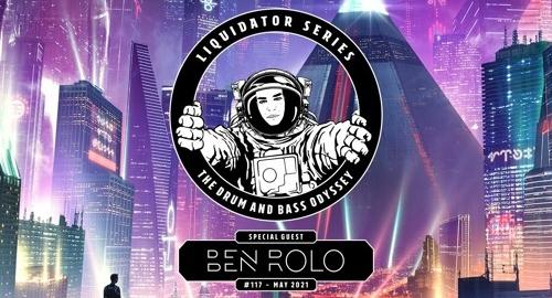 Liquidator Series #117 Special Guest Ben Rolo [June.2021]