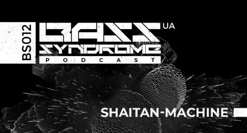 Shaitan-Machine - Bass Syndrome Podcast [BS012]