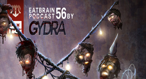 Gydra - Eatbrain Podcast #56 [20.11.2017]