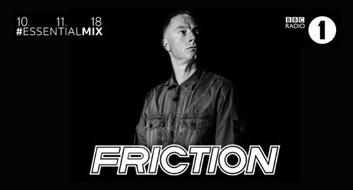 Friction - Essential Mix # BBC Radio 1 [10.11.2018]