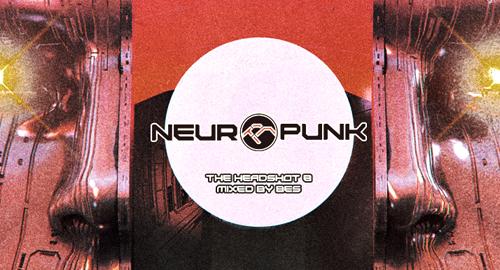 Bes - Neuropunk Special - The Headshot #8