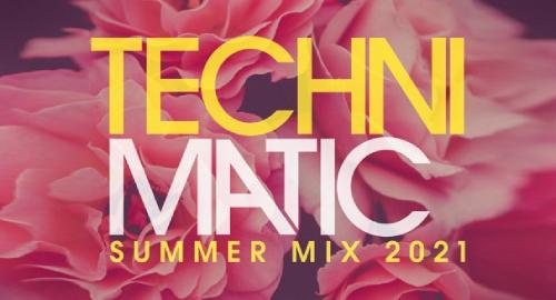 Technimatic - Summer Mix 2021
