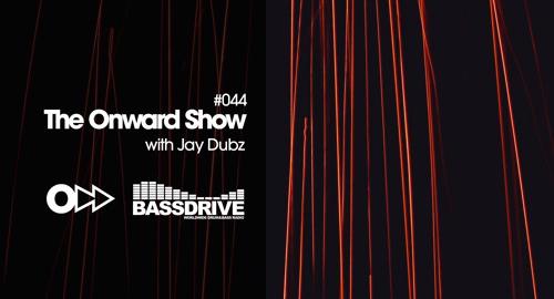 Jay Dubz - On:ward Show 044 # Bassdrive [Oct.2021]
