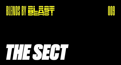 Blends By Blast 009 - The Sect [April.2021]